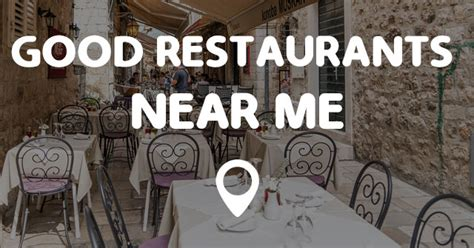 restaurants near me good restaurants near me points near me