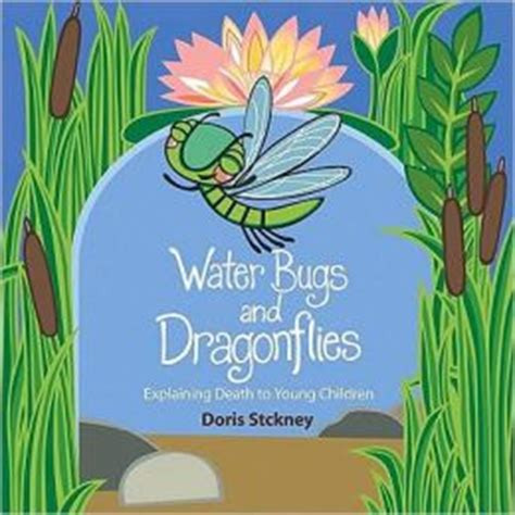 water bugs and dragonflies explaining death to young children a water bugs and dragonflies explaining death to young