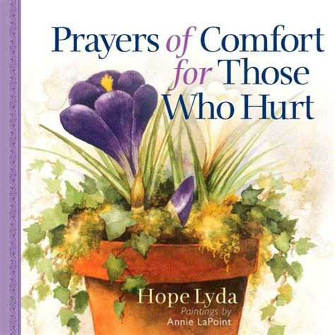 prayers of comfort prayers of comfort for those who hurt by hope lyda annie