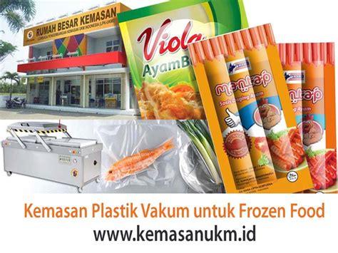 mengenal kemasan plastik vacum  frozen food kemasan