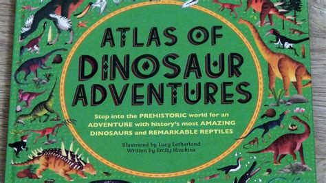 libro atlas of dinosaur adventures let them be small they soon grow up