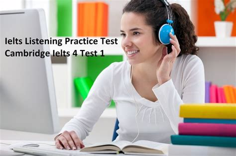 practice tests for cambridge 140806152x ielts listening practice test cambridge ielts 4 test 1 ielts watches and cambridge