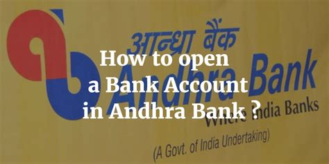 bank open how to open a bank account in andhra bank