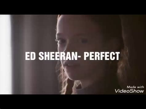 Ed Sheeran Perfect Music Video Youtube | ed sheeran perfect anne with an e youtube