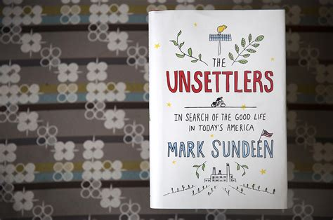 the unsettlers in search of the in today s america books how 3 american families went the grid in search of a
