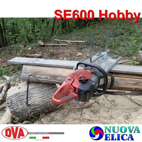 segheria mobile segheria mobile se600 hobby emporio nuova elica
