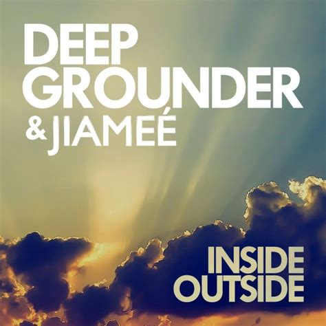 deep inside me house music deep grounder jiame 233 inside outside jile music