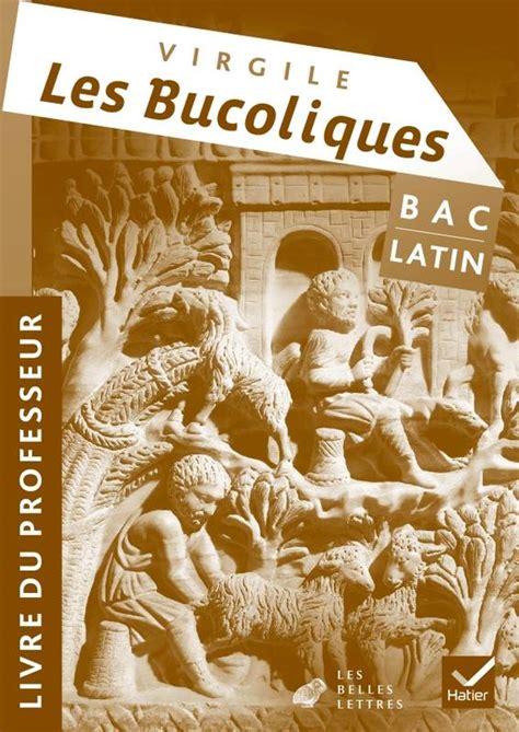 latin tle livre latin oeuvre compl 232 te tle 233 d 2011 virgile les bucoliques livre du professeur