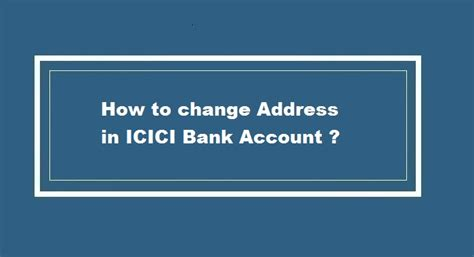 How To Change Address In Icici Bank Account