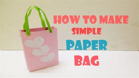 How To Make A Simple Paper Bag - how to make simple paper bag paper craft tutorial