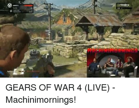 Gears Of War Meme - gears of war 4 live machinimornings gears of war meme