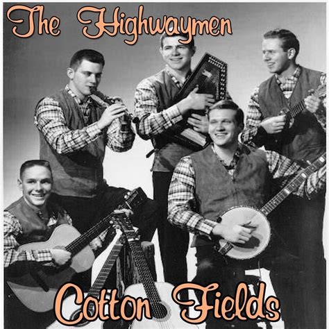 michael row the boat highwaymen cotton fields the highwaymen last fm