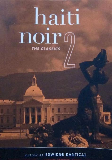 Haiti Noir Akashic Noir haiti noir 2 the classics phipps k