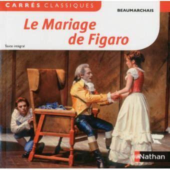 le mariage de figaro le mariage de figaro broch 233 pierre augustin caron de beaumarchais achat livre achat