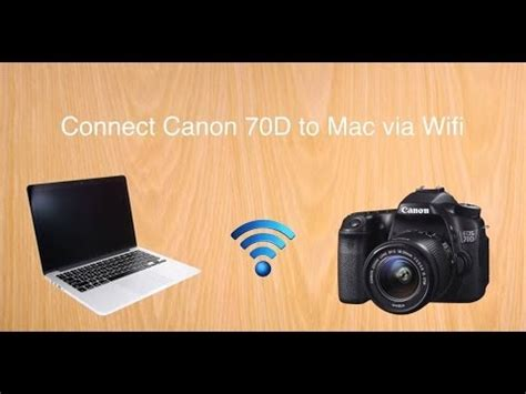 canon 70d tip #2: connect to mac via wifi youtube