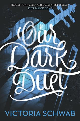 our dark duet monsters of verity 2 by victoria schwab reviews discussion bookclubs lists