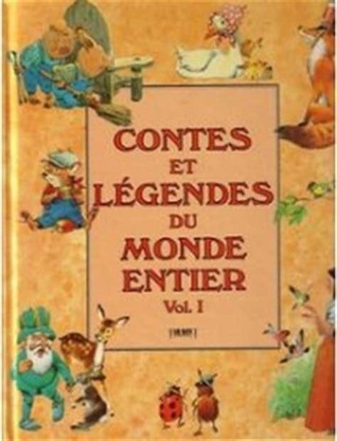 libro contes et lgendes des contes et l 233 gendes du monde entier tome 1 livraddict