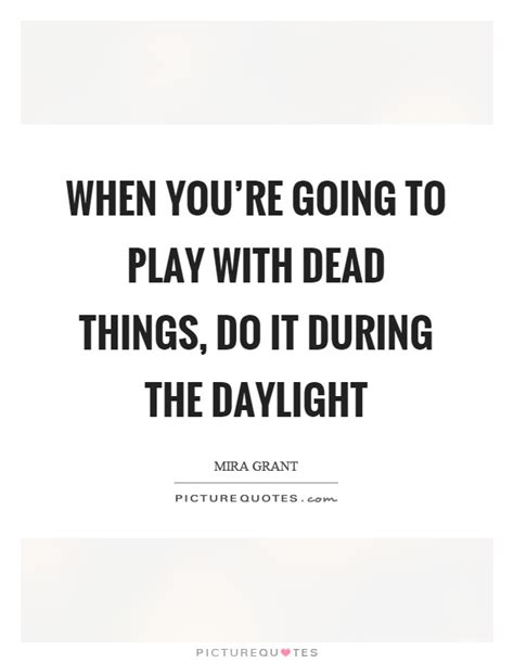 how do you a to play dead when you re going to play with dead things do it during the picture quotes