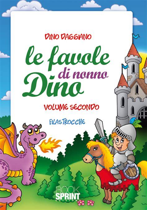 libro favole 2 liberame favole le favole di nonno dino volume 2 di dino daggiano casa editrice booksprint edizioni