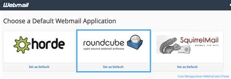 cara membuat email roundcube cara menggunakan webmail dari cpanel idcloudhost