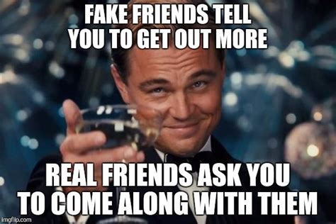 Fake Friends Meme - fake friend meme 28 images 35 boss quotes for the