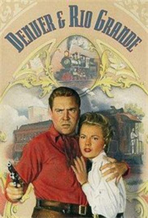 denver and rio grande 1952 full movie denver and rio grande 1952 edmond o brien sterling hayden dean jagger kasey rogers lyle