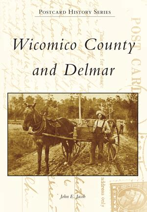 Wicomico County Search Wicomico County And Delmar By E Jacob Arcadia Publishing Books