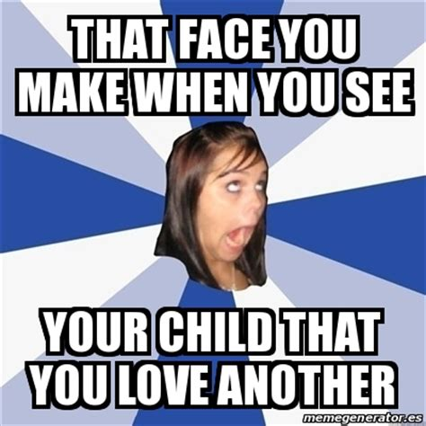 How Do You Make Memes On Facebook - meme annoying facebook girl that face you make when you