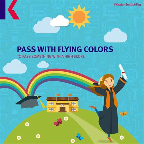 pass with flying colors pass with flying colours idiom to kaplan