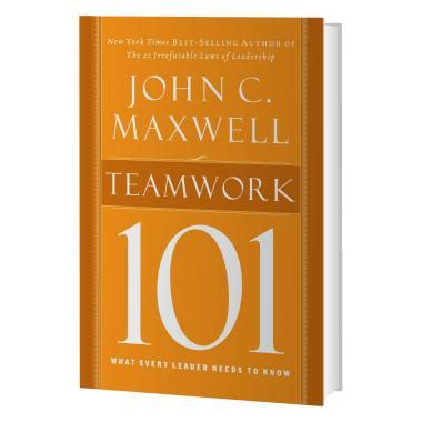 Teamwork 101 C Maxwell teamwork 101 by maxwell business self improvement