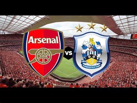 arsenal huddersfield youtube arsenal vs huddersfield preview youtube