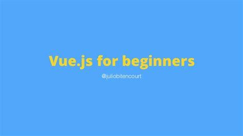 javascript tutorial for beginners ppt vue js for beginners