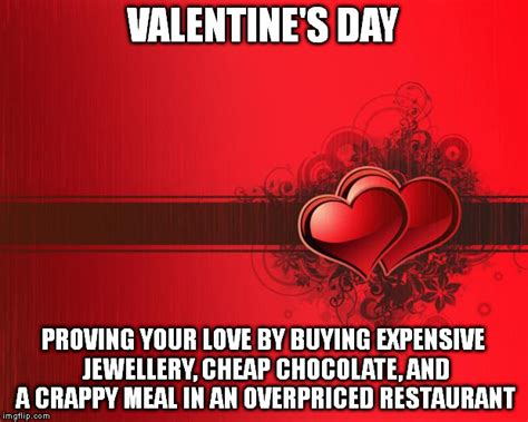 Valentines Day Meme - valentines day imgflip