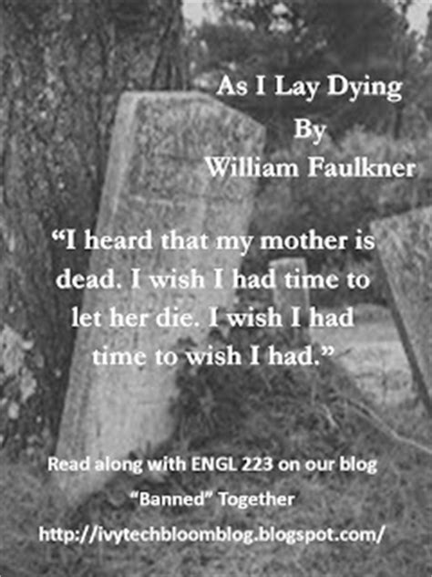 As I Lay Dying Quotes as i lay dying faulkner quotes quotesgram