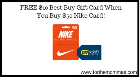 Best Buy 10 Gift Card - free 10 best buy gift card when you buy 50 nike card ftm