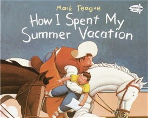 my summer in books how i spent my summer vacation by teague reviews
