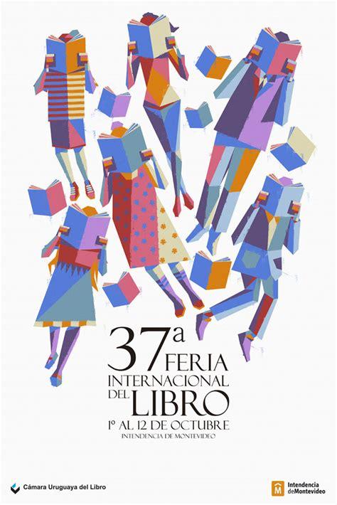 libro la uruguaya libros del llamado a concurso para el afiche de la 37 170 feria internacional del libro finalizado c 225 mara