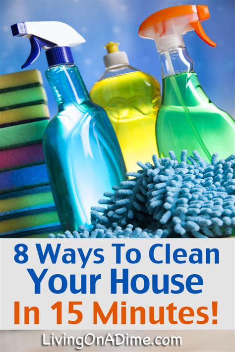 tips to clean your house 8 tips to clean your house in 15 minutes quick cleaning