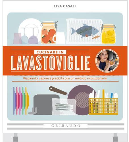 cucinare in lavastoviglie casali creativit 224 voltare pagina
