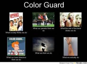 color guard memes color guard what think i do what i really do