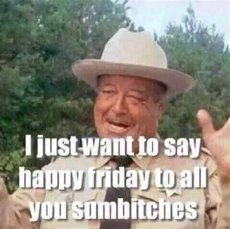 Friday Smokey Memes - 751 best day friday images on pinterest good morning