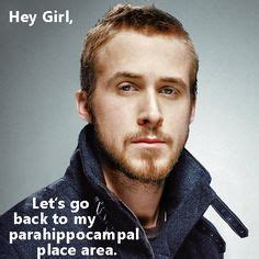Neuroscience Meme - hey girl on pinterest ryan gosling neuroscience and