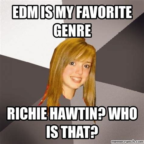 Edm Meme - edm girl