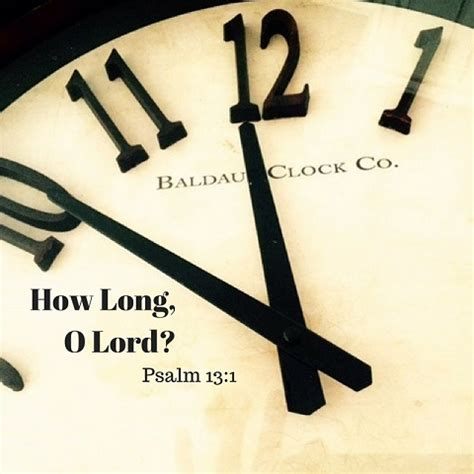 how long how long o lord everyday servant