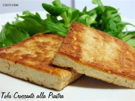 come cucinare il tofu alla piastra tofu croccante alla piastra vegan le ricette di berry