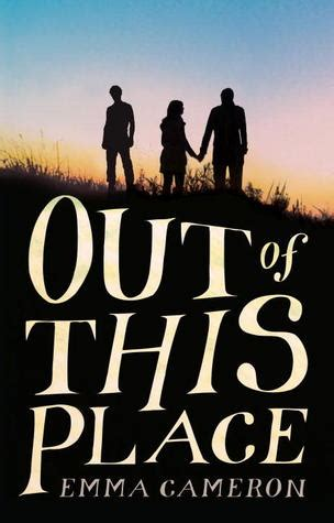 A Place Novel Out Of This Place By Cameron Reviews Discussion Bookclubs Lists