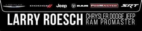 Larry Roesch Jeep Larry Roesch Chrysler Jeep Dodge Ram Elmhurst Il