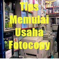 tips membuka usaha fotocopy panduan cara membuka usaha fotocopy lengkap