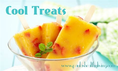 cool treats for the kids and you paula s healthy living