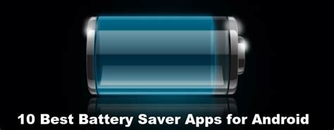 best battery saver app for android 8 best battery saver apps for android give your phone a boost